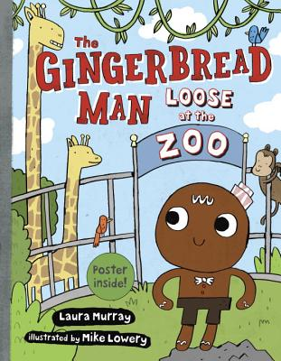 The Gingerbread Man Loose at the Zoo - Murray, Laura