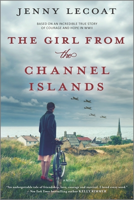 The Girl from the Channel Islands: A WWII Novel - Lecoat, Jenny