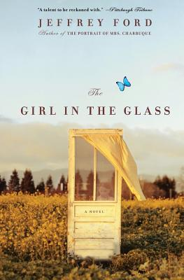 The Girl in the Glass - Ford, Jeffrey