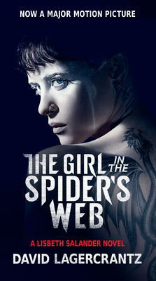 The Girl in the Spider's Web (Movie Tie-In) - Lagercrantz, David, and Goulding, George (Translated by)