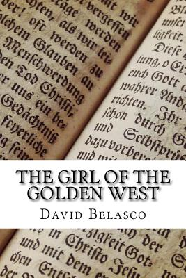 The Girl of the Golden West - David Belasco