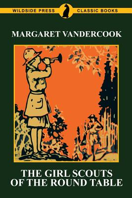 The Girl Scouts of the Round Table - Vandercook, Margaret