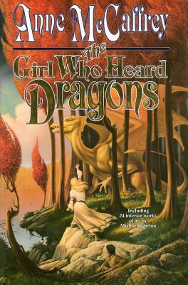 The Girl Who Heard Dragons - McCaffrey, Anne