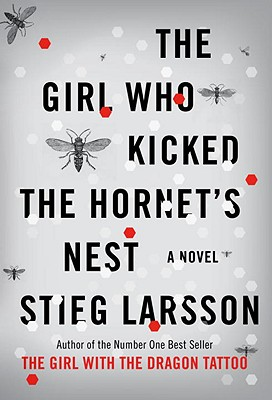 The Girl Who Kicked the Hornet's Nest - Larsson, Stieg