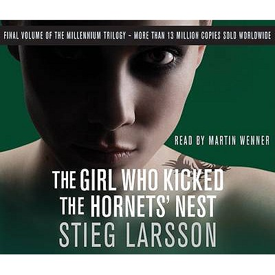 The Girl Who Kicked the Hornets' Nest - Larsson, Stieg, and Wenner, Martin (Read by)