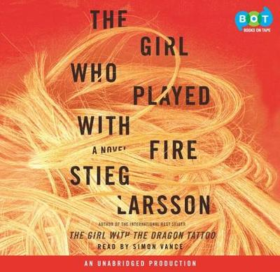 The Girl Who Played with Fire - Larsson, Stieg, and Vance, Simon (Read by)
