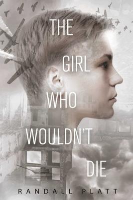 The Girl Who Wouldn?t Die - Platt, Randall