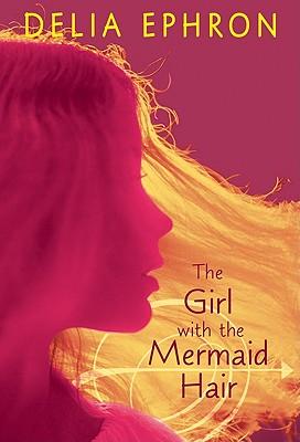 The Girl with the Mermaid Hair - Ephron, Delia
