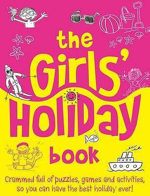 The Girls' Holiday Book - Bailey, Ellen