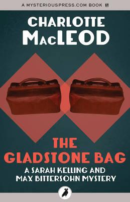 The Gladstone Bag - MacLeod, Charlotte