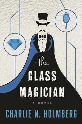 The Glass Magician - Holmberg, Charlie N