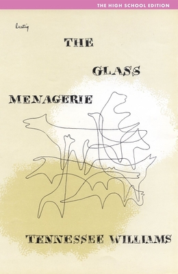 The Glass Menagerie: High School Edition - Williams, Tennessee, and Bray, William Robert