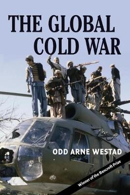The Global Cold War: Third World Interventions and the Making of Our Times - Westad, Odd Arne