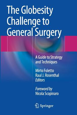 The Globesity Challenge to General Surgery: A Guide to Strategy and Techniques - Foletto, Mirto (Editor)