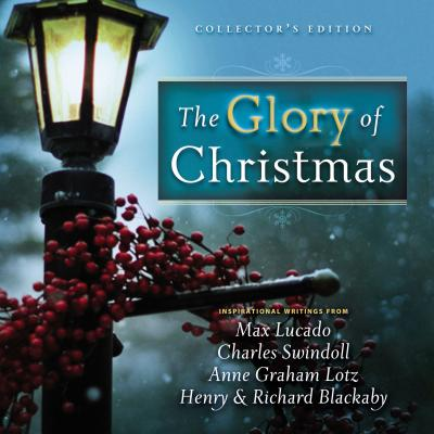 The Glory of Christmas: Collector's Edition - Lucado, Max, and Swindoll, Charles R, Dr., and Lotz, Anne Graham
