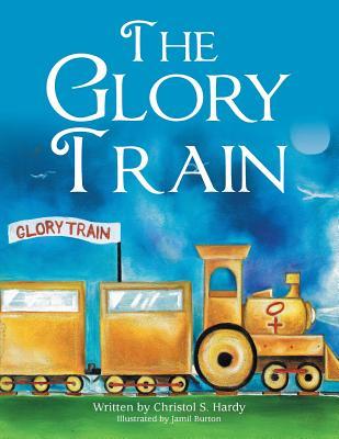 The Glory Train - Hardy, Christol S