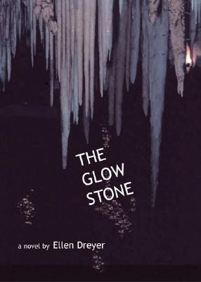 The Glow Stone - Dreyer, Ellen