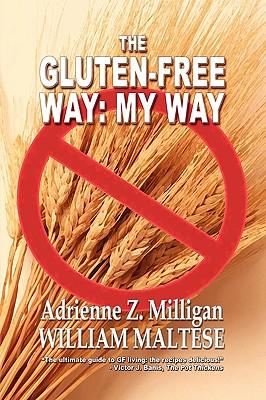 The Gluten-Free Way: My Way - Milligan, Adrienne Z