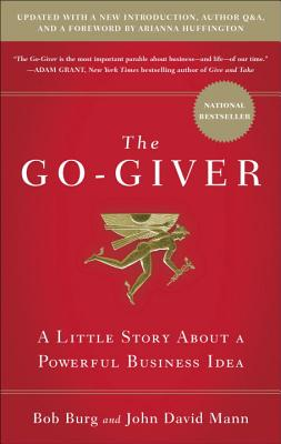 The Go-Giver: A Little Story about a Powerful Business Idea - Burg, Bob