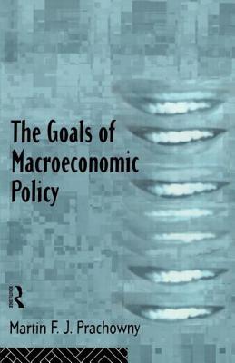 The Goals of Macroeconomic Policy - Prachowny, Martin
