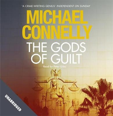 The Gods of Guilt - Connelly, Michael, and Giles, Peter (Read by)