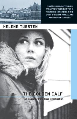 The Golden Calf - Tursten, Helene, and Wideburg, Laura A (Translated by)