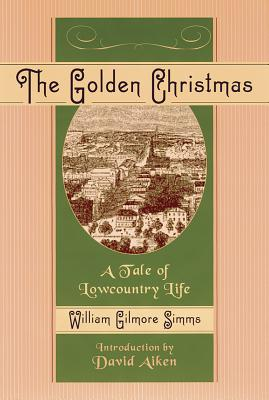 The Golden Christmas - Simms, William Gilmore