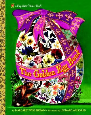 The Golden Egg Book - Brown, Margaret Wise