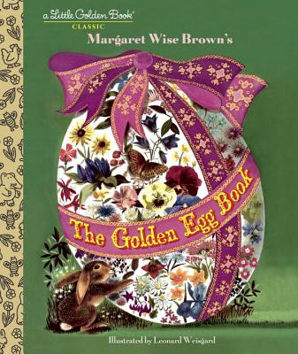 The Golden Egg Book - Brown, Margaret Wise
