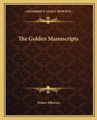 The Golden Manuscripts - Albertus, Frater