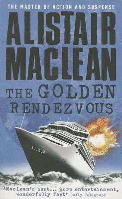 The Golden Rendezvous - MacLean, Alistair