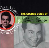 The Golden Voice of Mario Lanza - Mario Lanza (tenor)