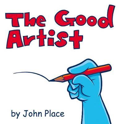 The Good Artist - Place, John