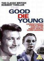 The Good Die Young - Lewis Gilbert
