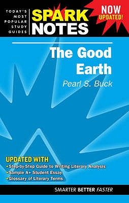 "The ""Good Earth"" - Buck, Pearl S., and SparkNotes (Editor)"