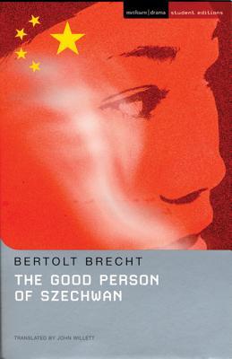 The Good Person of Szechwan - Brecht, Bertolt, and Kuhn, Tom, and Ryland, Charlotte