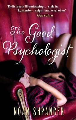The Good Psychologist - Shpancer, Noam