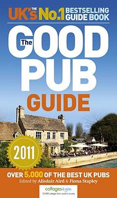 The Good Pub Guide 2011 - Aird, Alisdair, and Stapley, Fiona