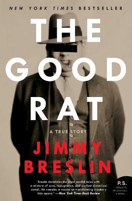 The Good Rat: A True Story - Breslin, Jimmy