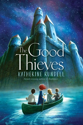 The Good Thieves - Rundell, Katherine