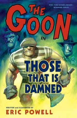 The Goon: Volume 8: Those That Is Damned - Powell, Eric