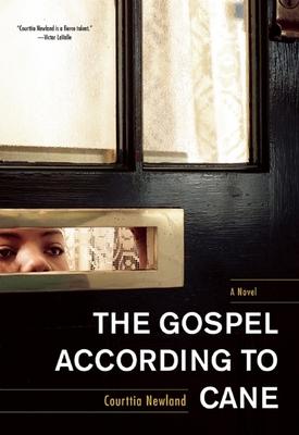 The Gospel According to Cane - Newland, Courttia