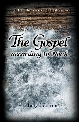 The Gospel According to Noah - Johnson, Judy