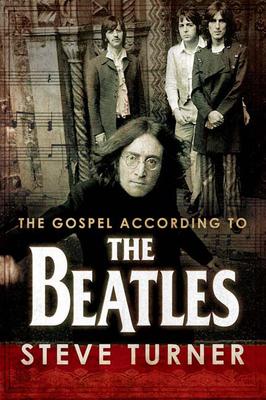 The Gospel According to the Beatles - Turner, Steve