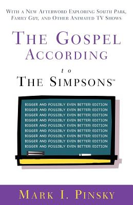 "The Gospel According to the ""Simpsons"": Bigger and Possibly Even Better Edition - Pinsky, Mark I."