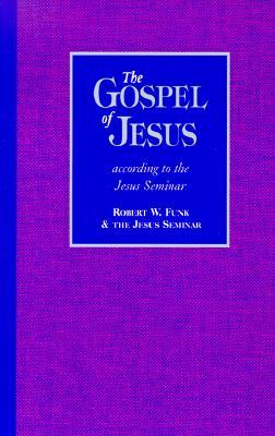 The Gospel of Jesus: According to the Jesus Seminar - Funk, Robert Walter, and Jesus Seminar
