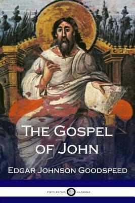 The Gospel of John - Goodspeed, Edgar Johnson