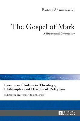 The Gospel of Mark: A Hypertextual Commentary - Adamczewski, Bartosz