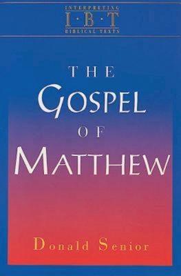 The Gospel of Matthew: Interpreting Biblical Texts Series - Senior, Donald, C.P.