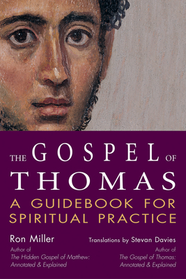The Gospel of Thomas: A Guidebook for Spiritual Practice - Miller, Ron, and Davies, Stevan (Translated by)